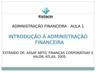 Aula 1 - Introdução à Administração Financeira.ppt