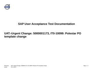 UAT-Urgent Change 5000001173 IT0-10099 Polestar PO template change_Approved.doc