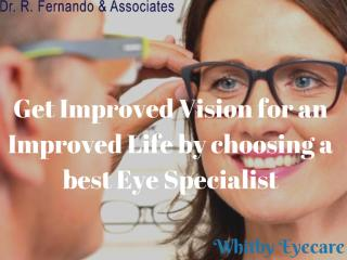 Get Improved Vision for an Improved Life by choosing a best Eye Specialist (1).pdf