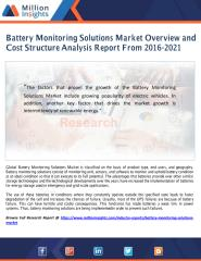 Battery Monitoring Solutions Market Overview and Cost Structure Analysis Report From 2016-2021.pdf