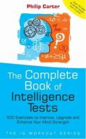 The Complete Book of Intelligence Tests - 500 exercises to improve, upgrade and enhance your mind strength.pdf